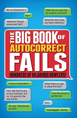 The Big Book of Autocorrects: Hundreds of Hilarious Howlers! by Tim Dedopulos