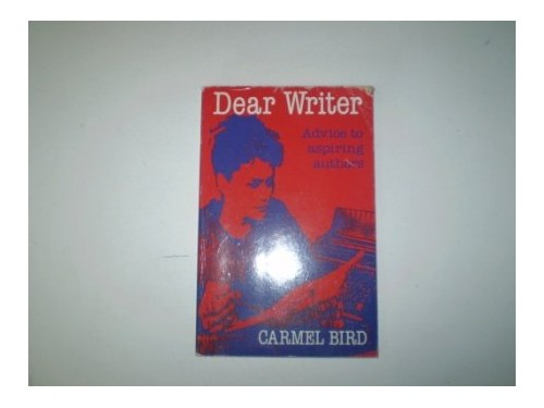 Dear Writer By Carmel Bird