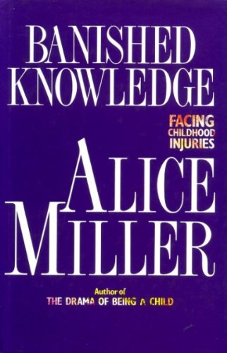 Banished Knowledge By Alice Miller