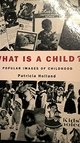 What is a Child? By Patricia Holland
