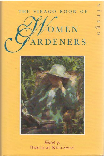 The Virago Book Of Women Gardeners By Deborah Kellaway