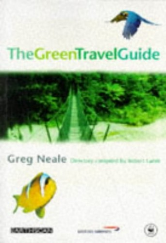 The Green Travel Guide By Greg Neale