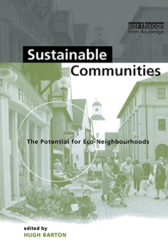 Sustainable Communities: The Potential for Eco-neighbourhoods By Hugh Barton