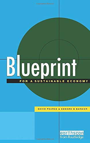 Blueprint: v. 6: For a Sustainable Economy by David Pearce