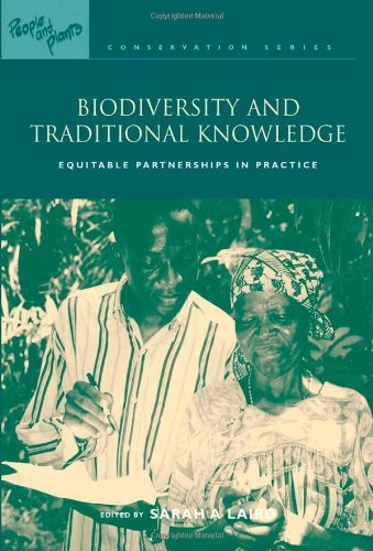 Biodiversity and Traditional Knowledge By Sarah A. Laird