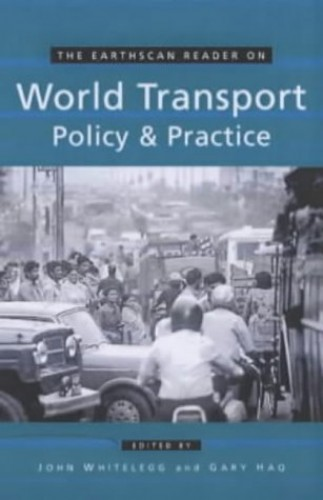 The Earthscan Reader on World Transport Policy and Practice By John Whitelegg