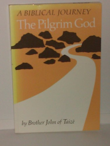 Pilgrim God By Brother John, of Taize