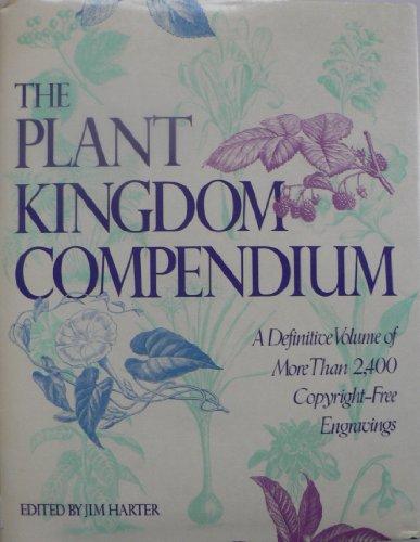 Plant Kingdom Compendium By Jim Harter