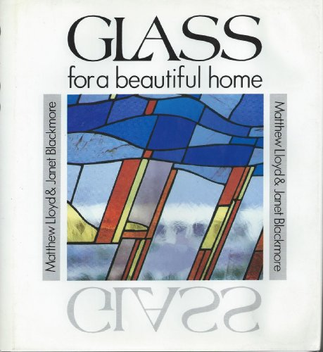 Glass for a Beautiful Home by Matthew Lloyd