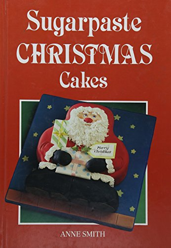 Sugar Paste Christmas Cakes By Anne Smith
