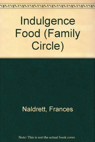 Indulgence Food By Frances Naldrett