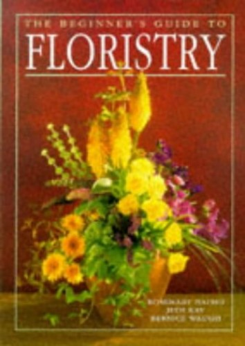 Beginner's Guide to Floristry by Rosemary Batho