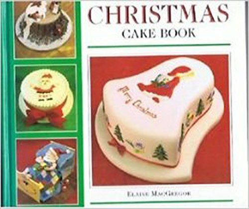 The Christmas Cake Book By Elaine MacGregor