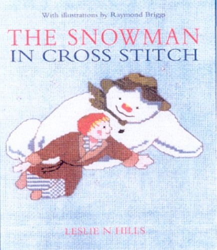 The Snowman in Cross Stitch By Leslie N. Hills