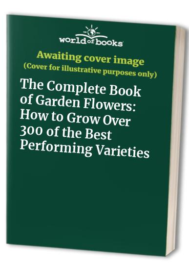 The Complete Book of Garden Flowers By Graham Strong