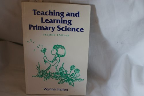 Teaching and Learning Primary Science By Wynne Harlen, OBE