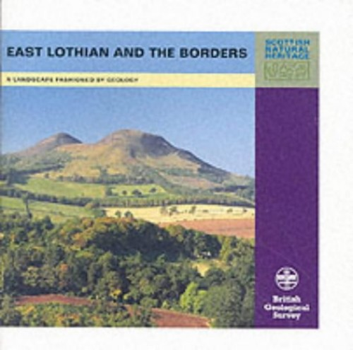 East Lothian and the Borders (Landscape Fashioned by Geology) By David MacAdam