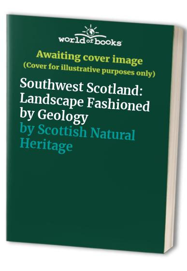Southwest Scotland By Scottish Natural Heritage