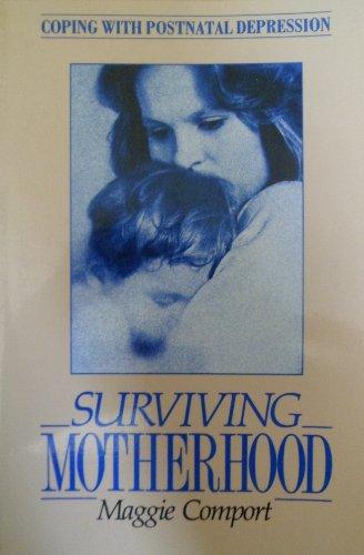 Surviving Motherhood By Maggie Comport