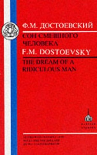 Dream of the Ridiculous Man By F. M. Dostoevsky