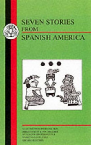 Seven Stories from Spanish America by Gordon Brotherston