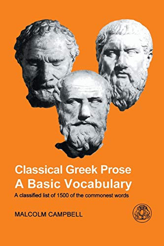 Classical Greek Prose: A Basic Vocabulary By Malcolm Campbell