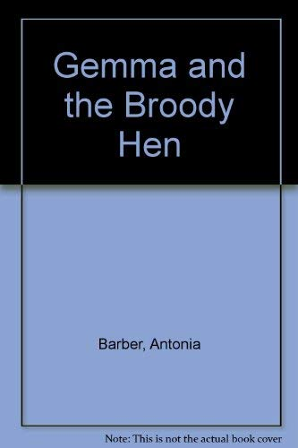 Gemma and the Broody Hen By Antonia Barber