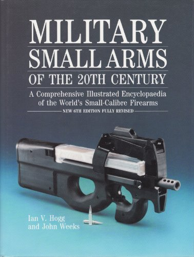 Military Small Arms of the 20th Century by Ian V. Hogg