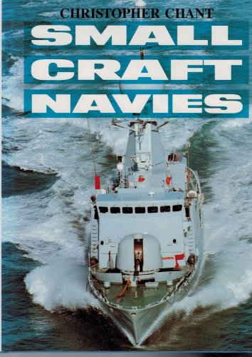 Small Craft Navies By Chris Chant