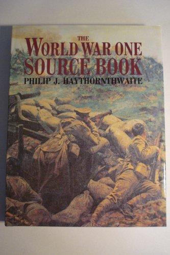 The World War I Source Book By Philip J. Haythornthwaite
