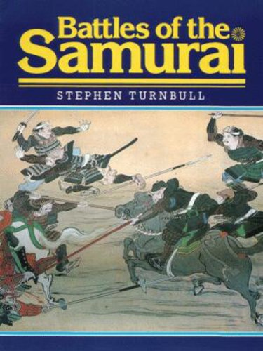 Battles of the Samurai By S.R. Turnbull