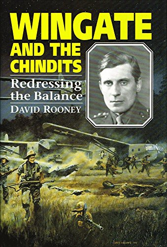 Wingate and the Chindits: Redressing the Balance by David Rooney
