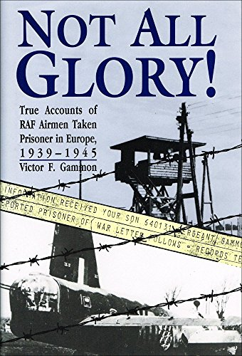 Not All Glory By Victor F. Gammon