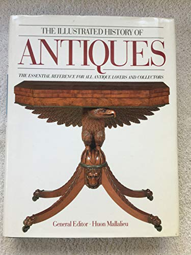 The Illustrated History of Antiques By H.L. Mallalieu