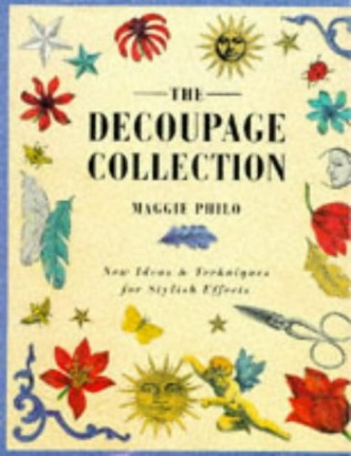 The Decoupage Collection By Maggie Philo