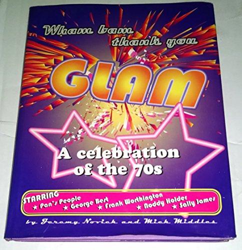Wham Bam Thank You Glam By Jeremy Novick