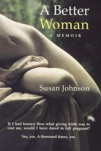 A Better Woman By Susan Johnson