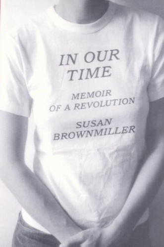 In Our Time By Susan Brownmiller