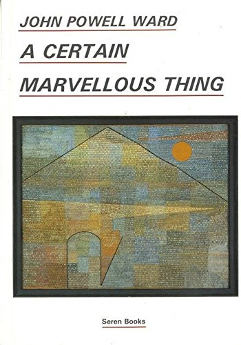 A Certain Marvellous Thing By J.P. Ward