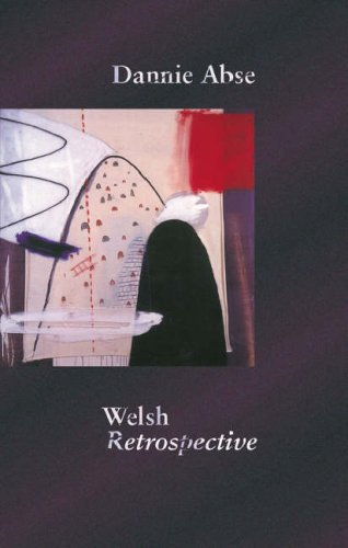 Welsh Retrospective By Dannie Abse