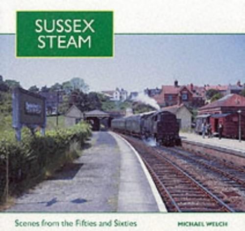 Sussex Steam By Michael Welch