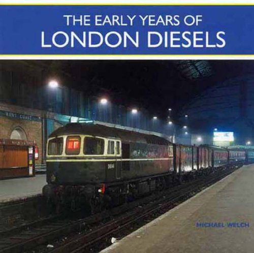 The Early Years of London Diesels By Michael Welch