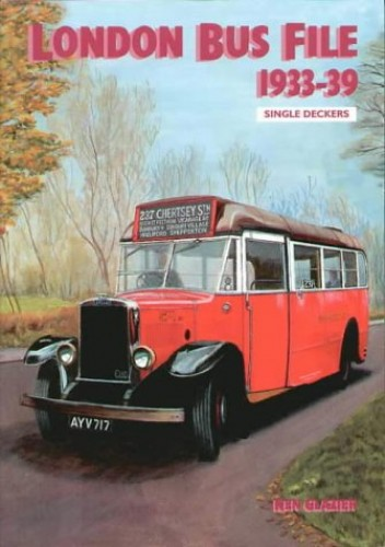 London Bus File 1933-39 By Michael Welch