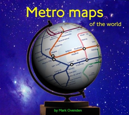 Metro Maps of the World By Mark Ovenden