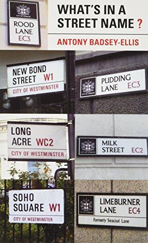 What's in a Street Name? By Antony Badsey-Ellis