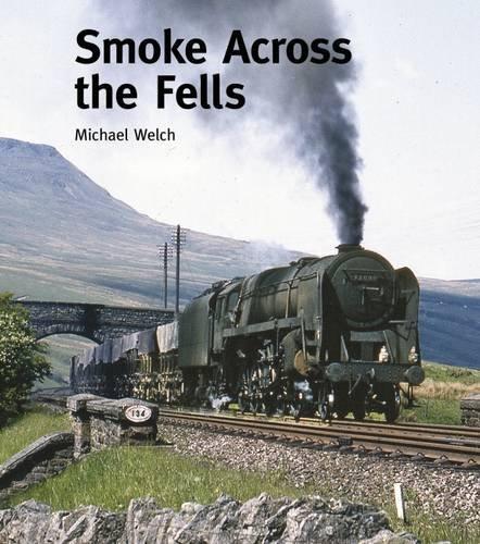 Smoke Across the Fells By Michael Welch