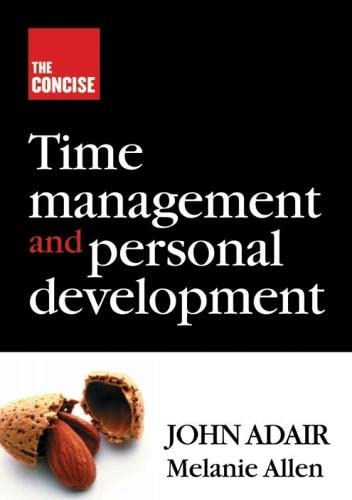 Concise Time Management and Personal Development By John Eric Adair