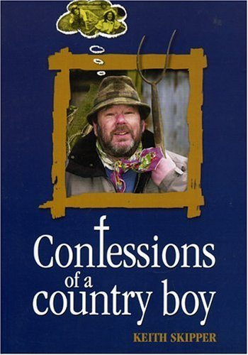 Confessions of a Country Boy by Keith Skipper