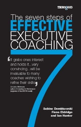 7 Steps to Effective Executive Coaching By Sabine Dembkowski