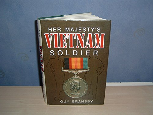 Her Majesty's Vietnam Soldier By Guy Bransby